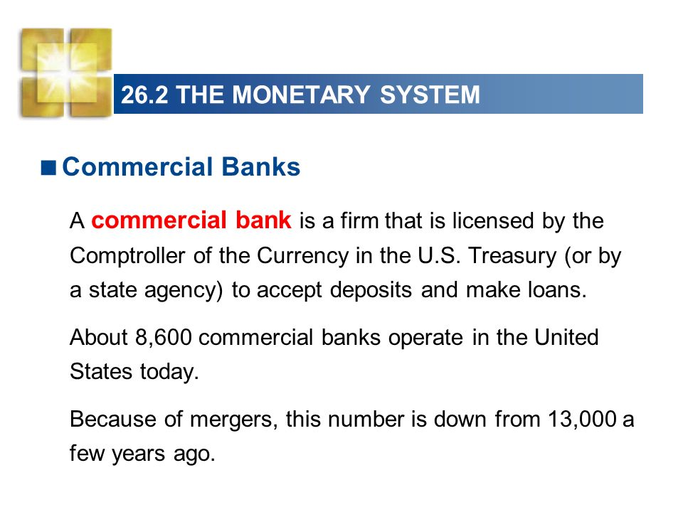 26.2 THE MONETARY SYSTEM Types of Deposits Checkable deposits Savings deposits Time deposits