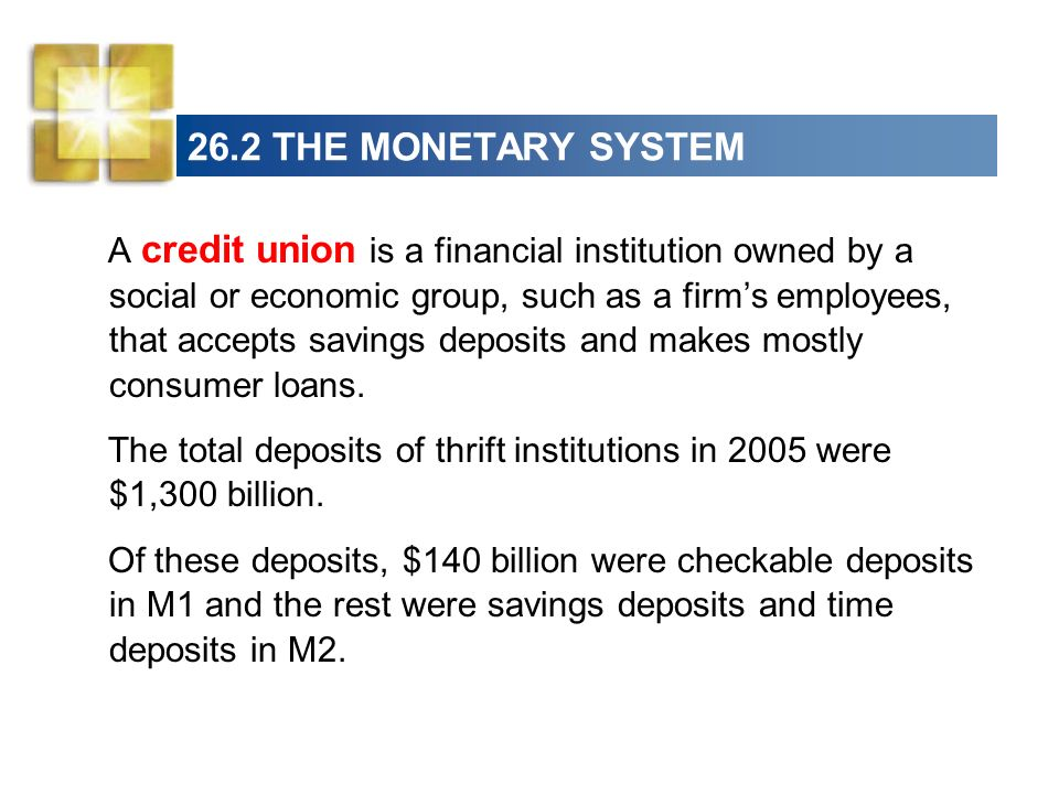 26.2 THE MONETARY SYSTEM Money Market Funds A money market fund is a financial institution that obtains funds by selling shares and uses these funds to buy assets such as U.S.