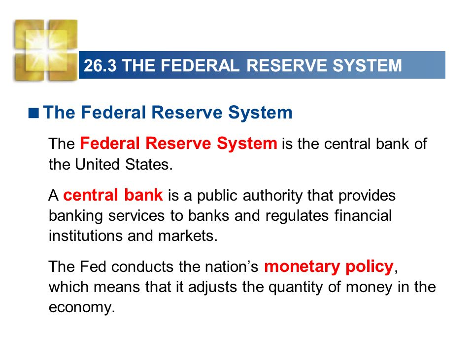 26.3 THE FEDERAL RESERVE SYSTEM Figure 26.7 shows the Federal Reserve districts.
