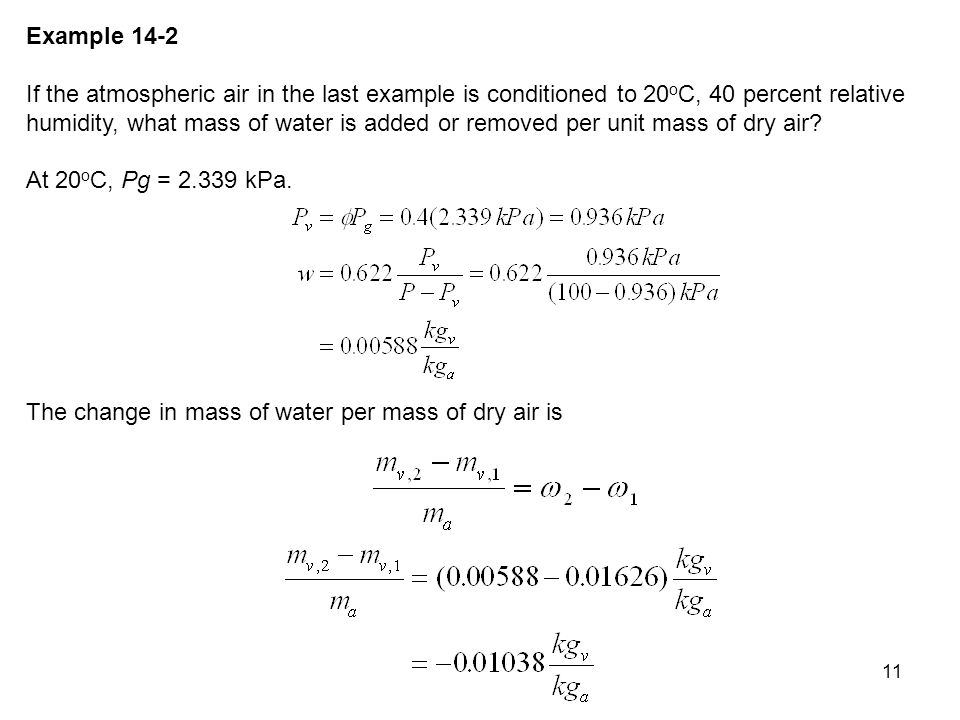 12 Or, as the mixture changes from state 1 to state 2, 0.01038 kg of water vapor is condensed for each kg of dry air.