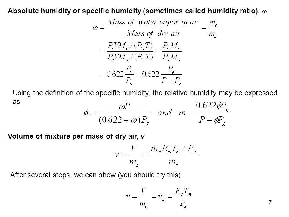 8 So the volume of the mixture per unit mass of dry air is the specific volume of the dry air calculated at the mixture temperature and the partial pressure of the dry air.