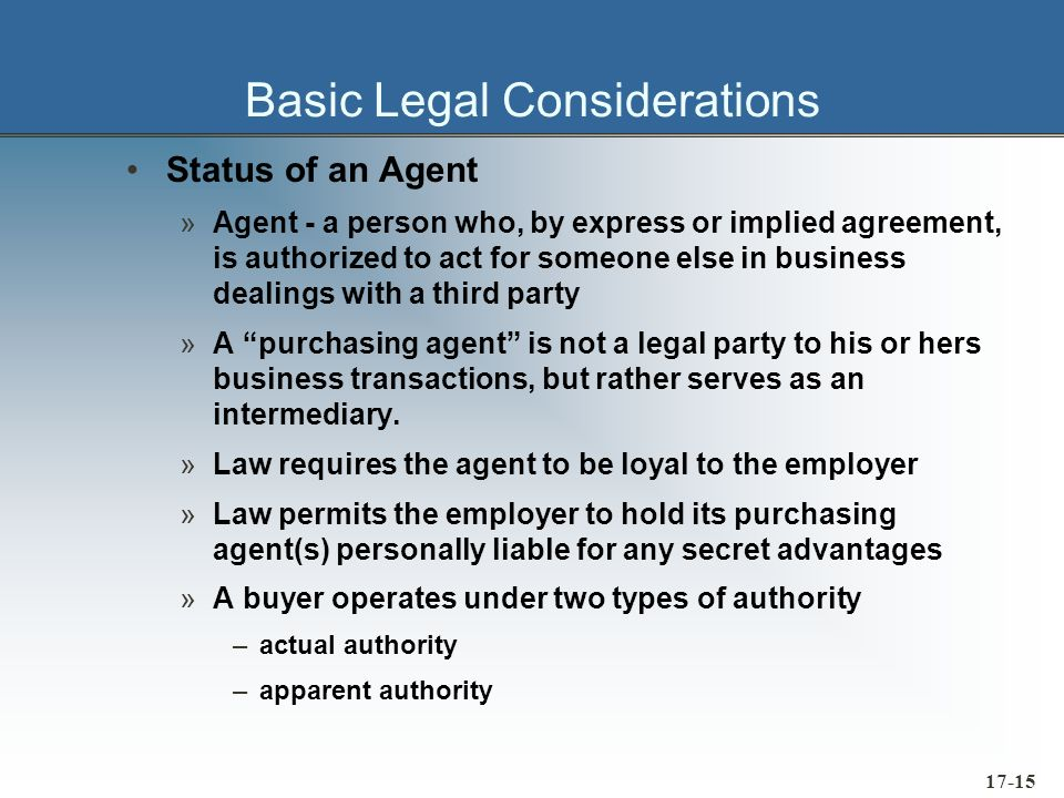 17-16 Basic Legal Considerations The Purchase Contract »Agreement »Consideration, or mutual obligation »Competent parties »Lawful purpose »The Written and the Spoken Word