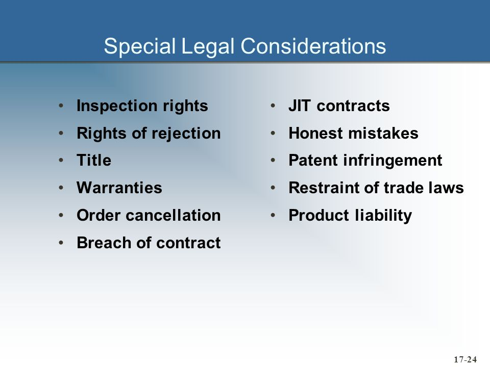 17-25 Inspection Rights The law gives a reasonable period of time to inspect material after it is received If the buying firm raises no objection to the material within a reasonable period of time, he or she is deemed to have accepted it Industry practice usually sets the standard for reasonable time