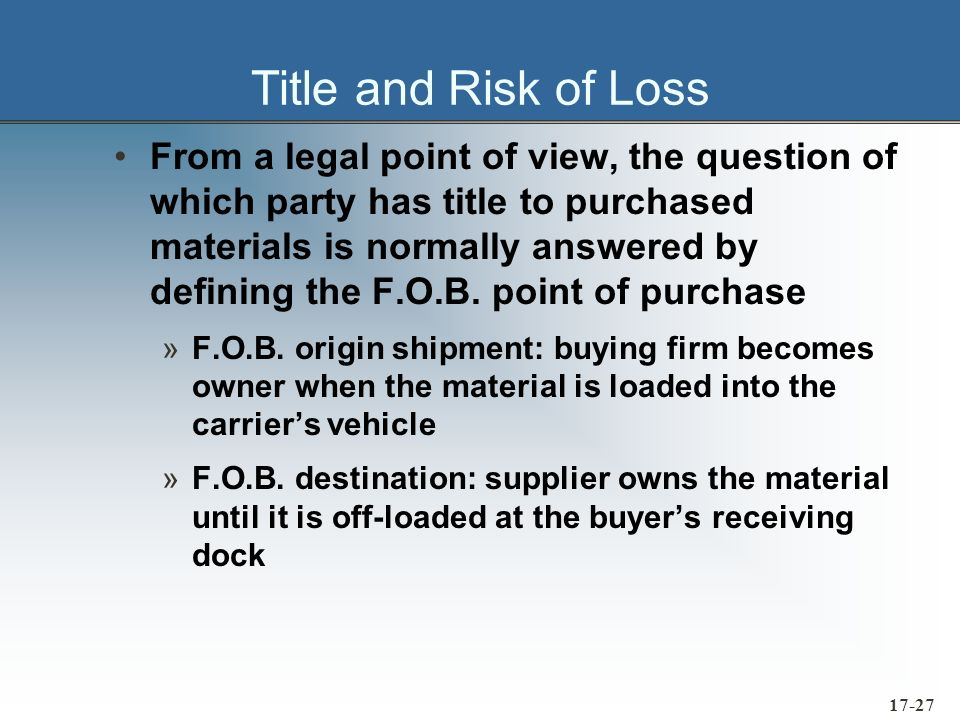 17-28 Title and Risk of Loss Liability for goods not determined by title passing.