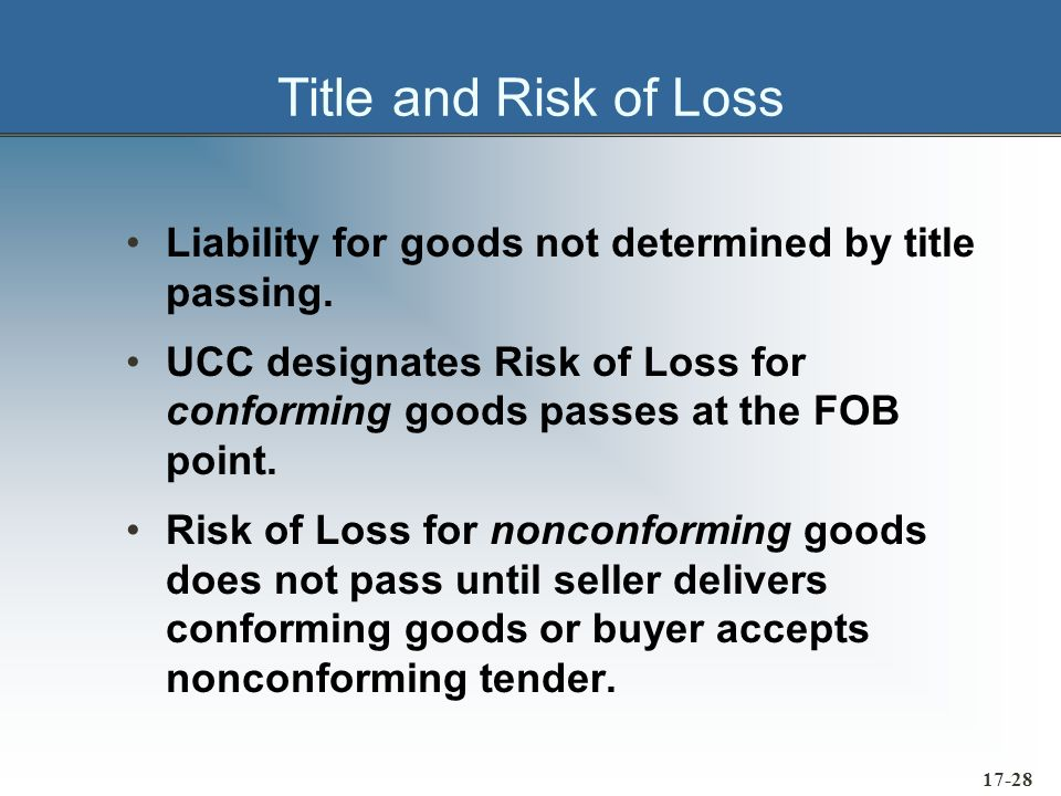 17-29 Warranties The UCC identifies two specific types of warranties: »Implied warranty – one which is read into the contract as a matter of law.