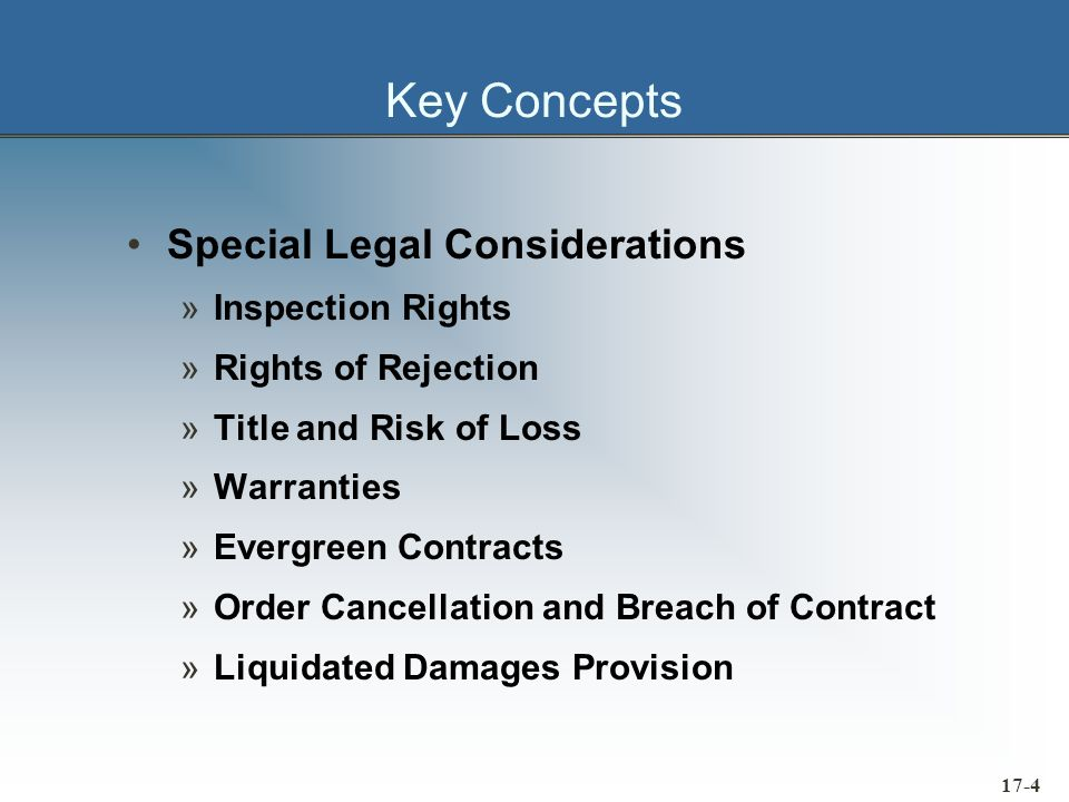 17-5 Key Concepts Special Considerations (contd) »JIT Contracts »Honest Mistakes »Patent Infringement »Restraint of Trade Laws International Considerations »Contracts for the International Sale of Goods »Foreign Corrupt Practices Act