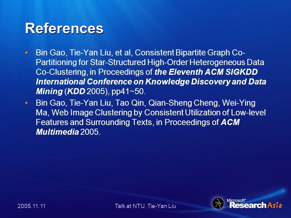 2005.11.11Talk at NTU, Tie-Yan Liu Contact: tyliu@microsoft.com http://research.microsoft.com/users/tyliu/