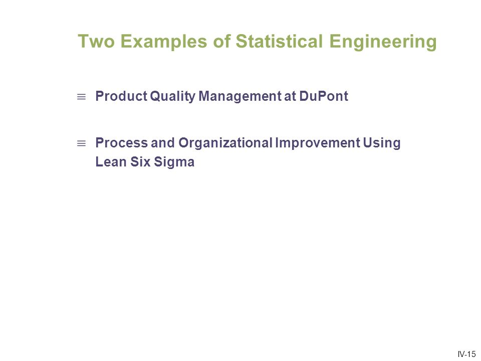IV-16 PQM – Statistically Based Product Quality Management System Product Quality Management (PQM) Framework for managing the quality of a product or service.