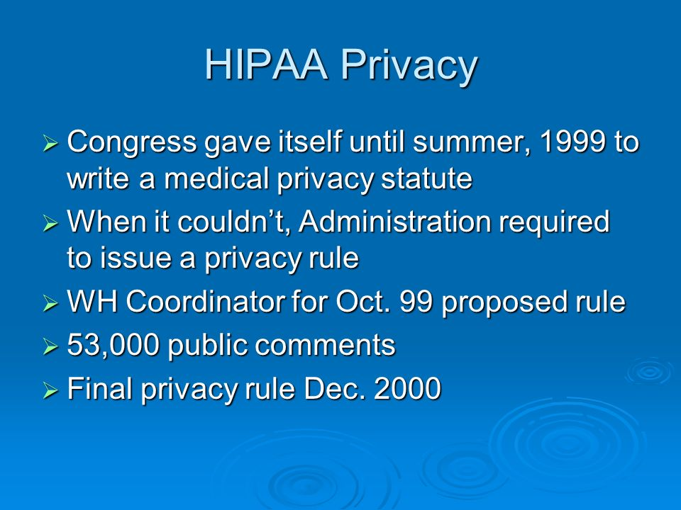 HIPAA Privacy After 2000 After Jan.2001, political effort to cancel HIPAA privacy After Jan.