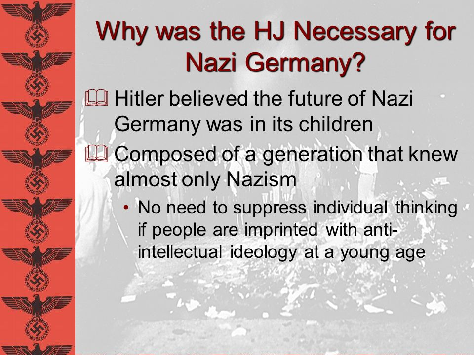 Why was the HJ Necessary for Nazi Germany.