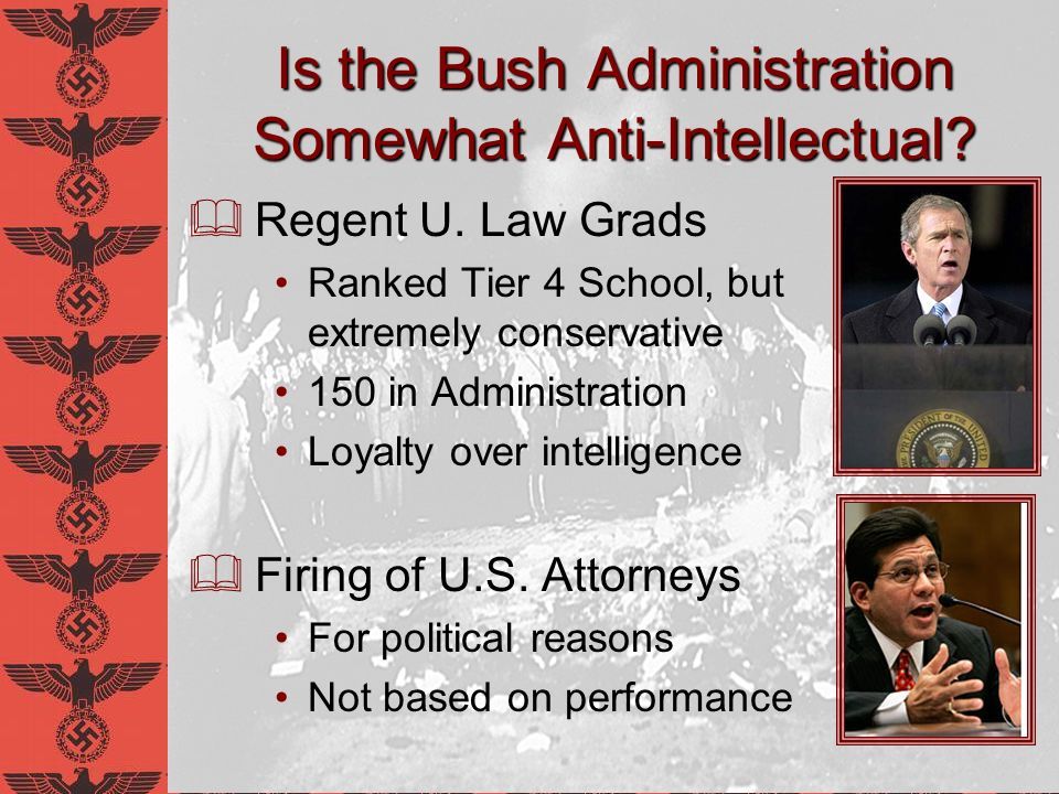 Is the Bush Administration Somewhat Anti-Intellectual.