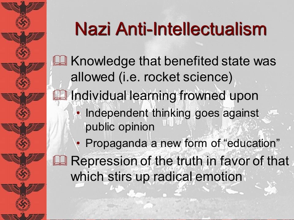 CENTRAL QUESTION Why was anti-intellectualism such a critical element in sustaining Nazi culture from 1933-1945?