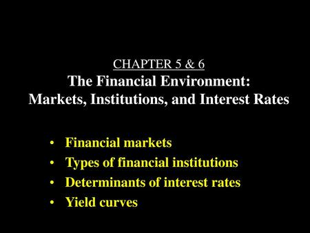 Types of financial institutions Determinants of interest rates