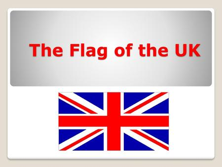 The Flag of the UK.