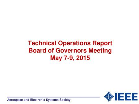 Technical Operations Report Board of Governors Meeting May 7-9, 2015