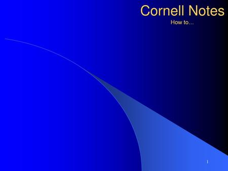 Cornell Notes How to….