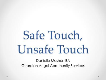 Safe Touch, Unsafe Touch