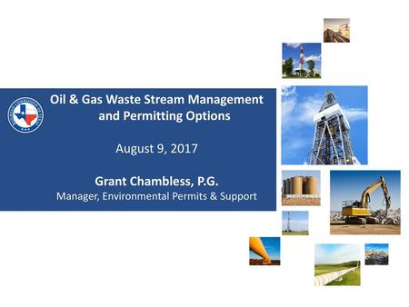 Oil & Gas Waste Stream Management and Permitting Options