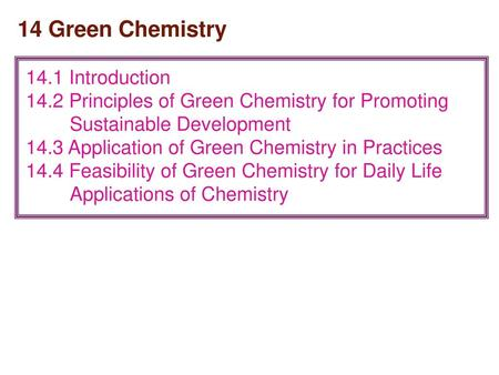 14 Green Chemistry 14.1 Introduction