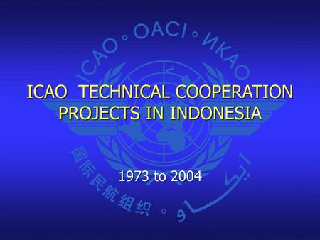 ICAO TECHNICAL COOPERATION PROJECTS IN INDONESIA
