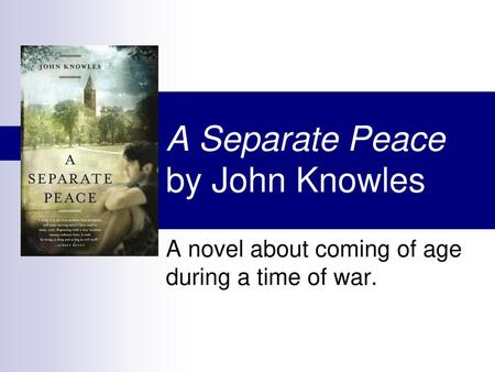 an analysis of a separate peace by john knowles