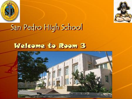 San Pedro High School Welcome to Room 3