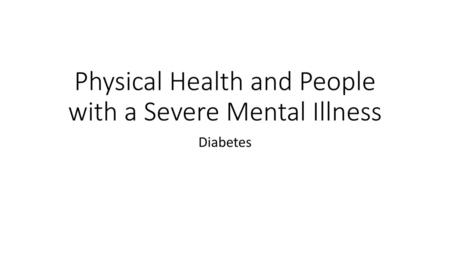 Physical Health and People with a Severe Mental Illness