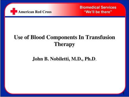 Use of Blood Components In Transfusion Therapy