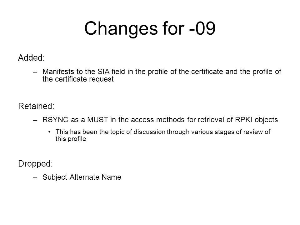 Next Steps - Again Generate an -10 version post IETF 70 –Complete manifest description in SIA Request WG chair for Last Call on this document – again
