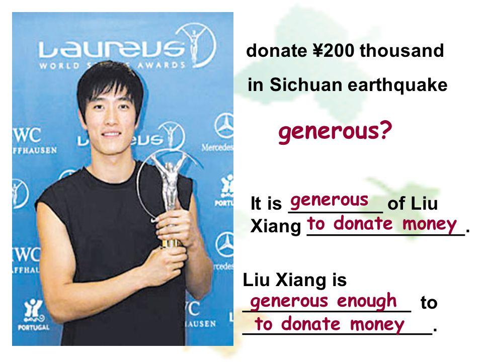 Liu Xiang is generous. He donated a lot of money. subject predicate predicative object