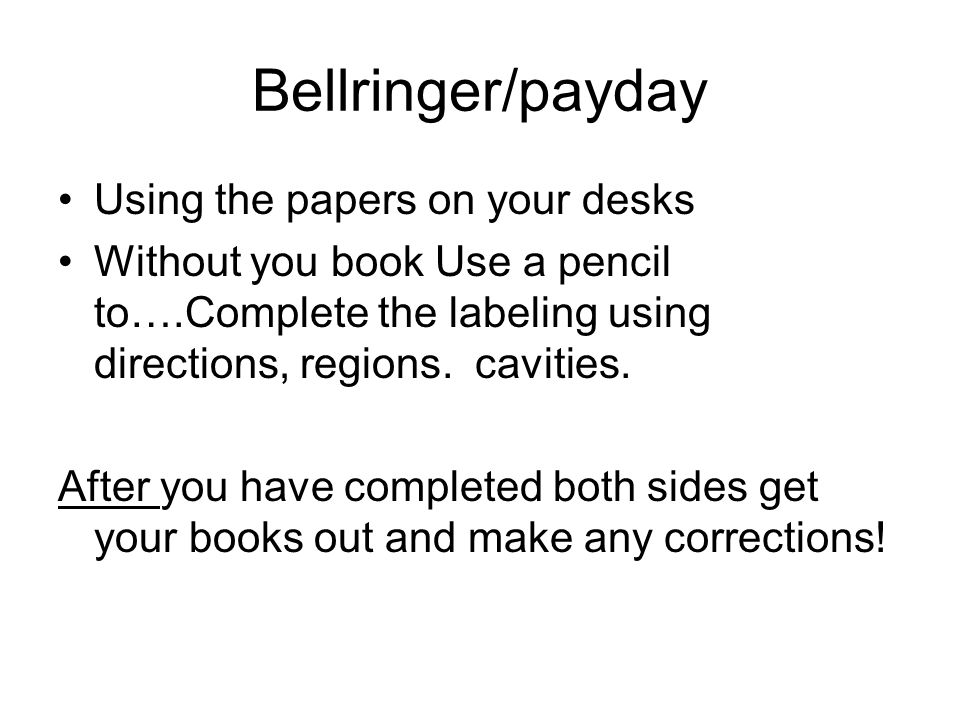 Bell… Make sure Workbook page 3 C 1-5 and Page 6 E matching is complete Put your first and last name on this assignment and turn in (slide in blue binder) NEW assignment: Complete what doesnt belong