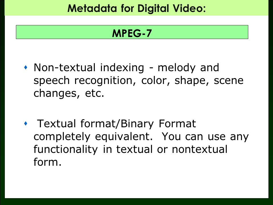 Metadata for Digital Video: MPEG-7