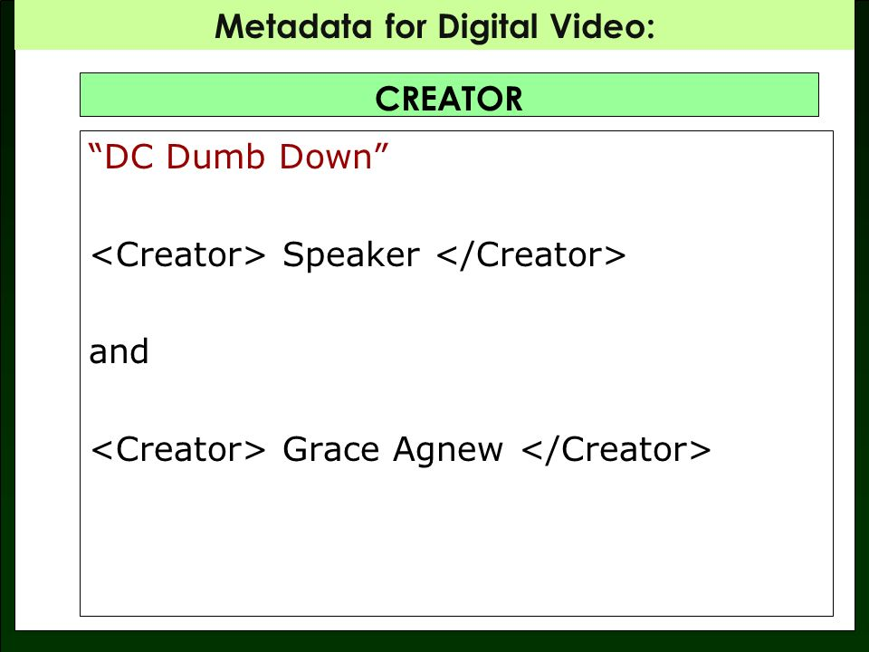 Metadata for Digital Video: DATE Date associated with an event in the lifecycle of a resource.