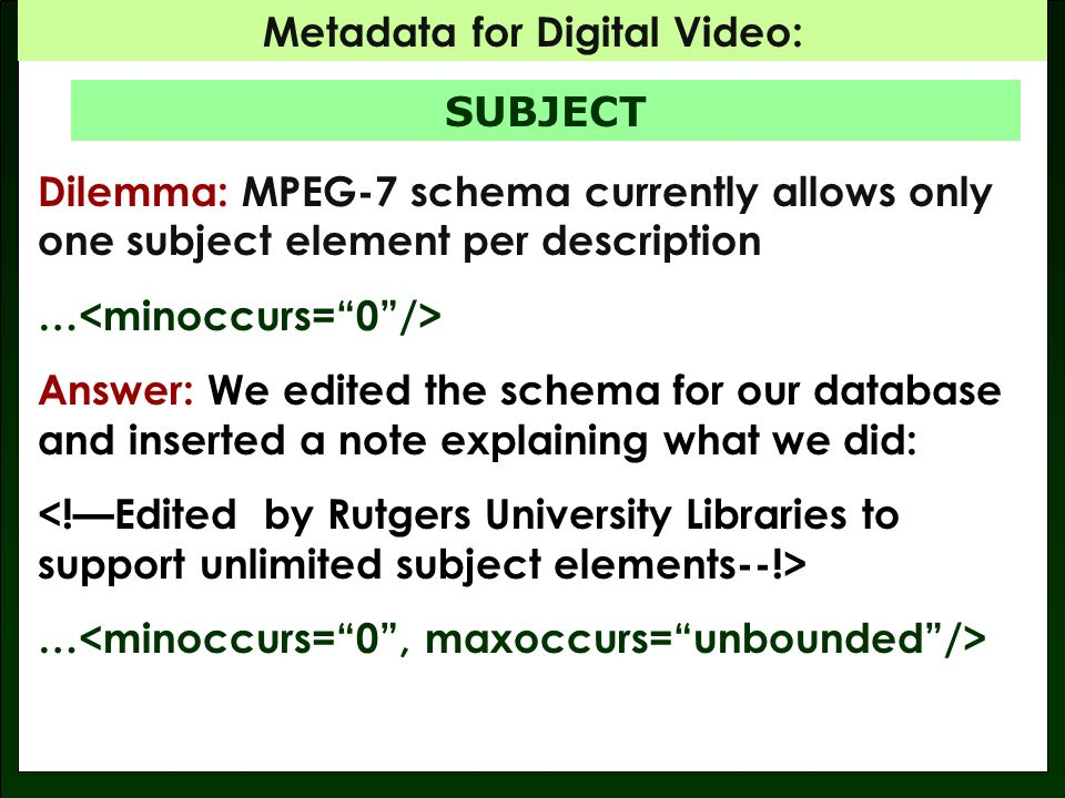 Metadata for Digital Video: … AND THE SCHEMA BROKE US