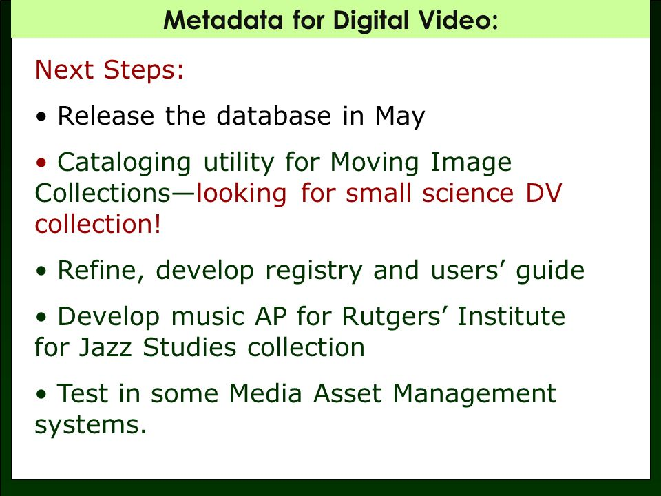 Metadata for Digital Video: