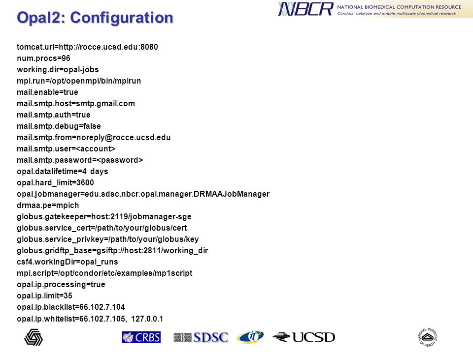 Opal2: Deploying Applications No WSDL, no Java code to be written One xml configuration file for an application