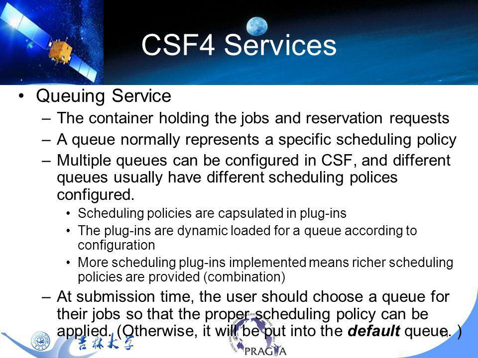 12 CSF4 Services Resource Manager Services –Resource Manger Services are not used by end users directly.