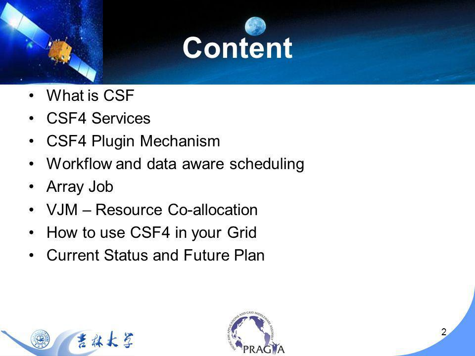 3 What is CSF4 CSF4 is a WSRF compliant meta-scheduler, its first version was released as an execution management service component of Globus Toolkit 4.(2004) It is an open source project.