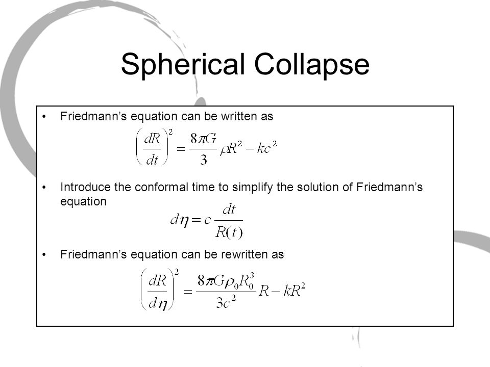 Spherical Collapse We can introduce the constant which helps to further simplify our differential equation For an overdensity, k=-1 and so we obtain the following parametric equations for R and t