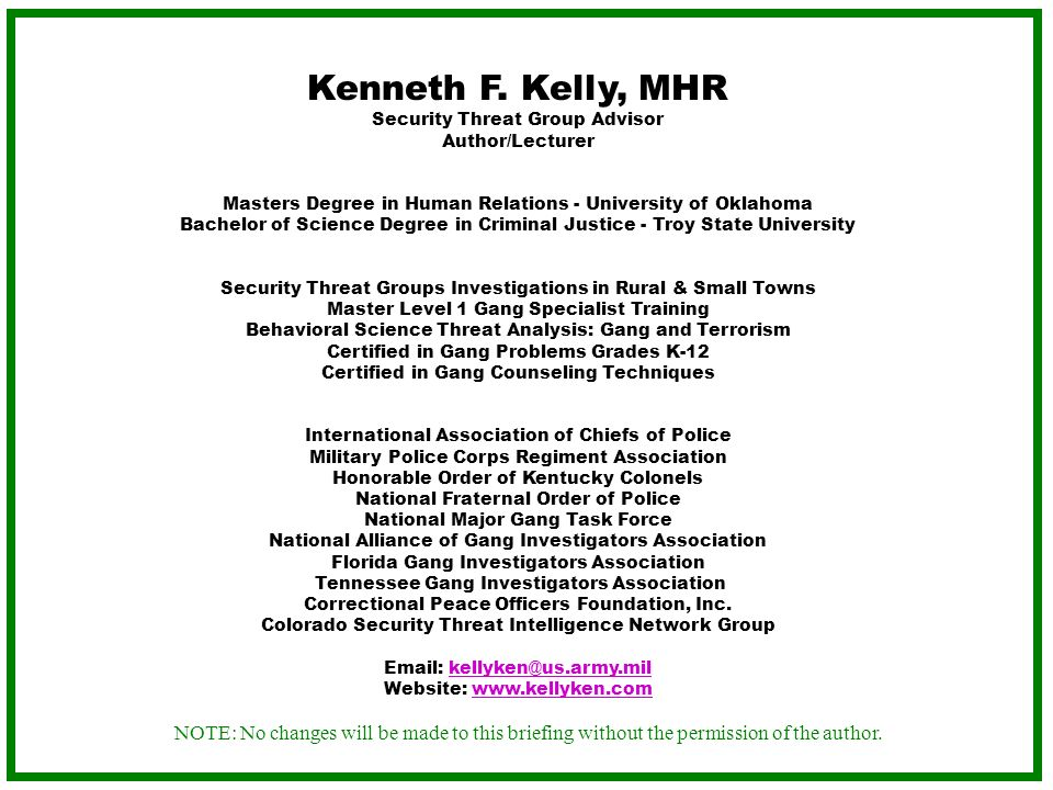 Source: Kenneth Ferguson Kelly, MHR Purpose The goal of this overview is to provide general knowledge of gang related activities and the military connection.