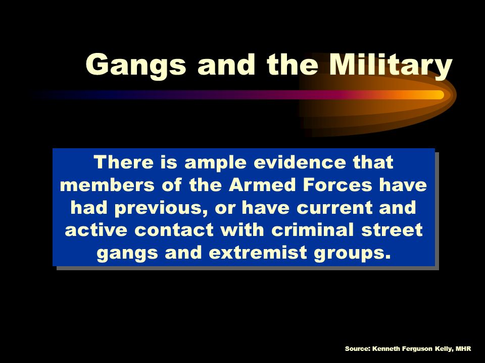 Source: Kenneth Ferguson Kelly, MHR Societal problems cross over into military life.