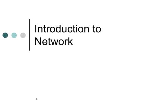 1 Introduction to Network. 2 Computer Networks Primary purposes of network is to increase productivity. The minimum requirements for setting up a network.