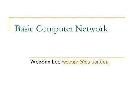 Basic Computer Network WeeSan Lee