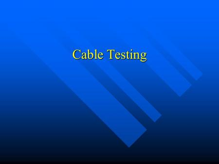 Cable Testing. Introduction Networking media is the backbone of network. Networking media is the backbone of network. Inferior quality of network cabling.