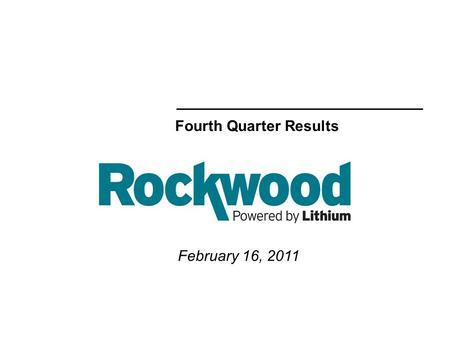 February 16, 2011 Fourth Quarter Results. 2 02/16/2011 Forward Looking Statements This conference call may contain certain forward-looking statements