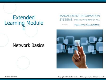 McGraw-Hill/Irwin Copyright © 2013 by The McGraw-Hill Companies, Inc. All rights reserved. Extended Learning Module E Network Basics.