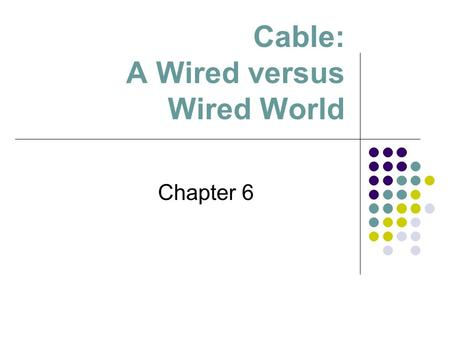 Cable: A Wired versus Wired World Chapter 6. Through satire and sharp-witted lampoon of politics, the fake news on The Daily Show has become an effective.