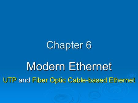 Modern Ethernet UTP and Fiber Optic Cable-based Ethernet