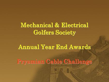 Mechanical & Electrical Golfers Society Annual Year End Awards Prysmian Cable Challenge.