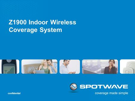 Confidential Z1900 Indoor Wireless Coverage System.
